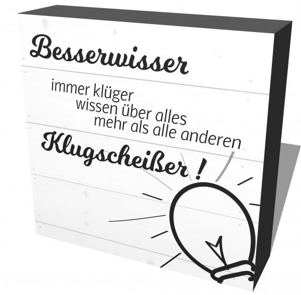 """""""Besserwisser"""""""