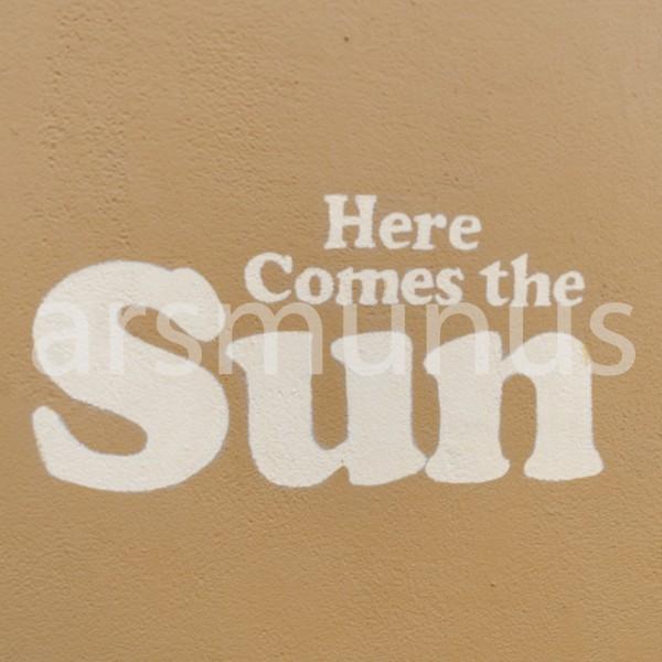 Here comes the sun - Mauerkunst